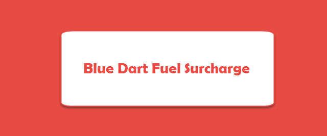 Blue Dart Fuel Surcharge