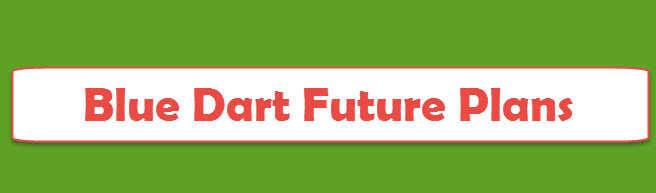 Blue Dart Future Plans