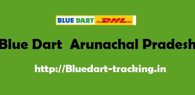Blue Dart  Arunachal Pradesh